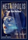 Metropolis - Eddie Vega, Thea von Harbou