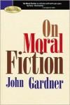 On Moral Fiction - John Gardner