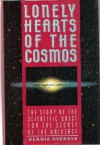 Lonely Hearts of the Cosmos: The Scientific Quest for the Secret of the Universe - Dennis Overbye