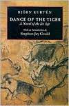 Dance of the Tiger: A Novel of the Ice Age - Björn Kurtén, Stephen Jay Gould
