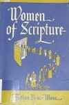 Women of Scripture - Arthur Bruce Moss