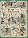 The Forgotten Arts and Crafts - John Seymour