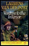 Venture to the Interior - Laurens van der Post