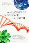 The Language of Science and Faith: Straight Answers to Genuine Questions - Karl W. Giberson, Francis S. Collins