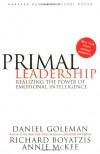 Primal Leadership: Realizing the Power of Emotional Intelligence - Daniel Goleman, Richard E. Boyatzis, Annie McKee