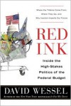 Red Ink: Inside the High-Stakes Politics of the Federal Budget - David Wessel