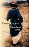 Cherrybrook Rose - Tania Crosse