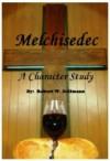 Melchisedec - A Character Study - Robert Dallmann
