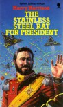 The Stainless Steel Rat for President  - Harry Harrison