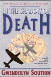 In the Shadow of Death (Margaret Spencer Mysteries) - Gwendolyn Southin