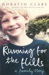 RUNNING FOR THE HILLS: A FAMILY STORY - HORATIO CLARE