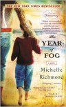 The Year of Fog - Michelle Richmond