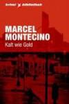 Kalt wie Gold. Stern Krimi-Bibliothek Band 10 - Marcel Montecino;Wulf Bergner