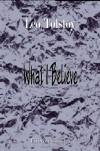 What I Believe - Leo Tolstoy