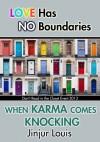 When Karma Comes Knocking... - Jinjur Louis