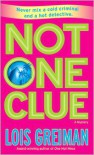 Not One Clue - Lois Greiman