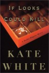 If Looks Could Kill: A Bailey Weggins Mystery - Kate White