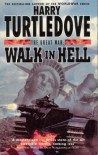 Walk In Hell (The Great War, #2) - Harry Turtledove