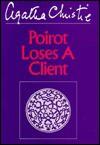 Poirot Loses a Client - Agatha Christie