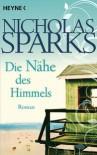 Die Nähe Des Himmels Roman - Nicholas Sparks