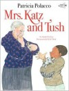 Mrs. Katz and Tush - Patricia Polacco