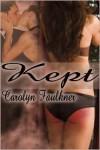 Kept - Carolyn Faulkner