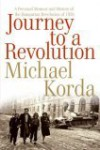 Journey to a Revolution: A Personal Memoir and History of the Hungarian Revolution of 1956 - Michael Korda