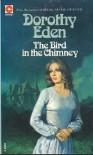 The Bird in the Chimney - Dorothy Eden