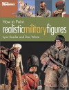 How To Paint Realistic Military Figures - Lynn Kessler