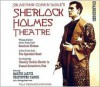 Sherlock Holmes Theatre -  Arthur Conan Doyle,  Read by Full Cast