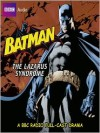 Batman: The Lazarus Syndrome - Dirk Maggs