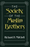 The Society of the Muslim Brothers - Richard P. Mitchell