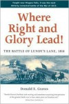 Where Right and Glory Lead!: The Battle of Lundy's Lane, 1814 - Donald E. Graves