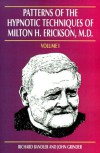 Patterns of the Hypnotic Techniques of Milton H. Erickson, M.D, Vol. 1 - Richard Bandler, John Grinder