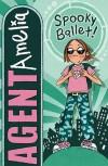 Agent Amelia: Spooky Ballet - Michael Broad