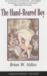 Hand-reared Boy (Independent Voices) - Brian W. Aldiss