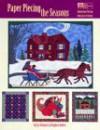 Paper Piecing the Seasons: Foundation Piecing from Easy to Expert - Liz Schwartz;Stephen Seifert