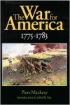 The War for America, 1775-1783 - Piers Mackesy
