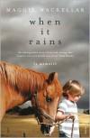 When It Rains: A Memoir - Maggie MacKellar
