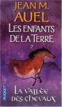 La vallée des chevaux (Les enfants de la Terre, #2) - Jean M. Auel