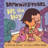 Brownie & Pearl Hit the Hay - Cynthia Rylant, Brian Biggs