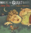 Where the Giant Sleeps - Mem Fox, Vladimir Radunsky