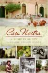 Casa Nostra: A Home in Sicily - Caroline Seller Manzo