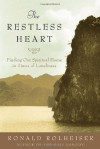 The Restless Heart: Finding Our Spiritual Home in Times of Loneliness - Ronald Rolheiser