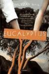 Eucalyptus : Novel -