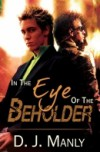 In The Eye of the Beholder - D.J. Manly