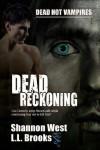 Dead Reckoning (Dead Hot Vampires #1) - Shannon West