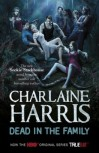 Dead in the Family: A True Blood Novel (Sookie Stackhouse Vampire 10) - Charlaine Harris