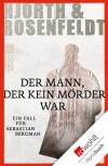 Der Mann, der kein Mörder war - Michael Hjorth, Hans Rosenfeldt, Ursel Allenstein