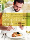 The Conscious Cook: Delicious Meatless Recipes That Will Change the Way You Eat - Tal Ronnen